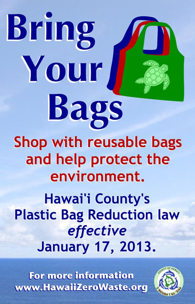 Shop with reusable bags in Hawaii and protect the invironment. Plastic Bag Reduction Ordinance.